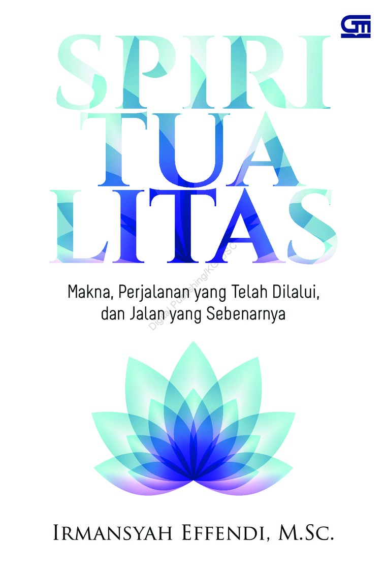 Buku Digital SPIRITUALITAS: Makna, Perjalanan yang Telah Dilalui, & Jalan yang Sebenarnya (Cover Baru) oleh Irmansyah Effendi