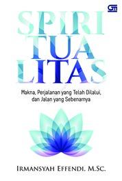 Cover SPIRITUALITAS: Makna, Perjalanan yang Telah Dilalui, & Jalan yang Sebenarnya (Cover Baru) oleh Irmansyah Effendi
