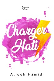 Charger Hati by Atiqoh Hamid Cover