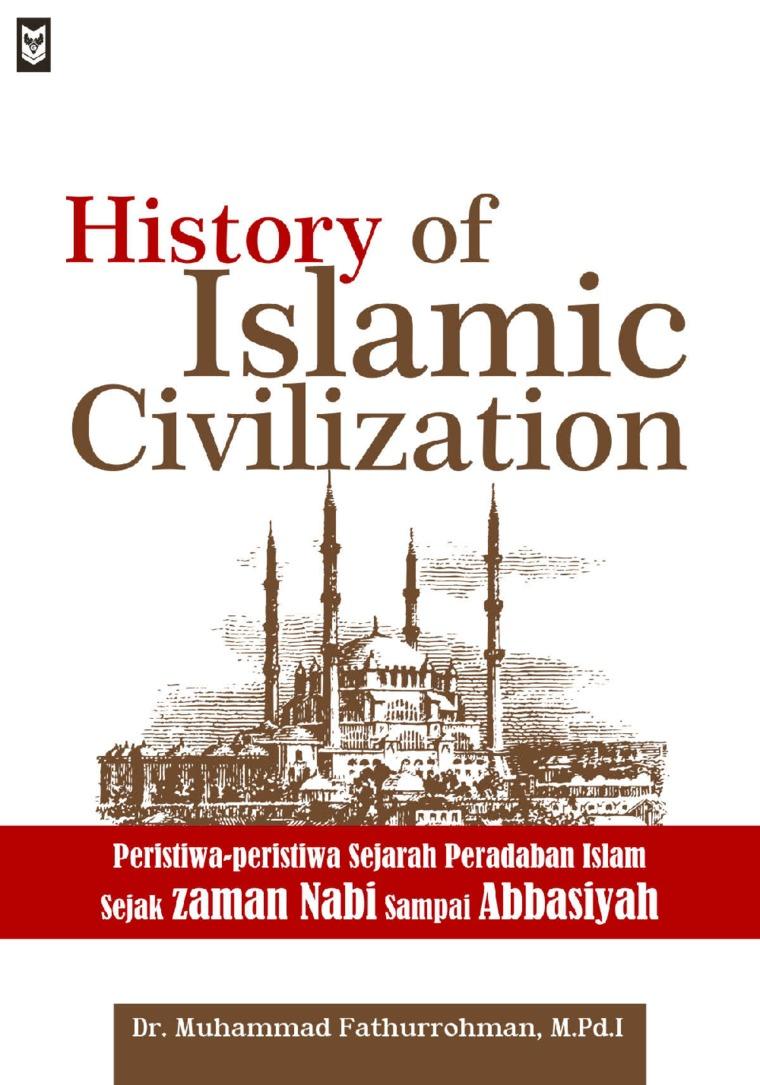 History of Islamic Civilization by Dr. Muhammad Fathurrohman Digital Book