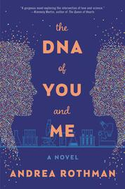 The DNA of You and Me by Andrea Rothman Cover
