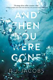 And Then You Were Gone by R.J. Jacobs Cover
