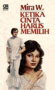 Cover Ketika Cinta Harus Memilih oleh Mira W