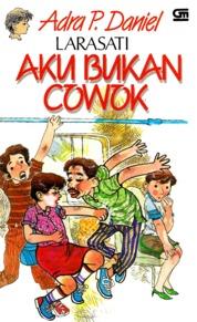 Larasati: Aku Bukan Cowok by Adra P. Daniel Cover