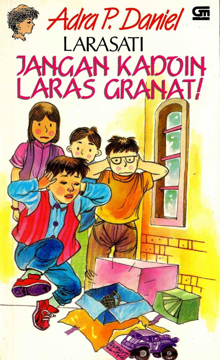 Buku Digital Larasati: Jangan Kadoin Laras Granat! oleh Adra P. Daniel