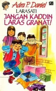 Larasati: Jangan Kadoin Laras Granat! by Adra P. Daniel Cover