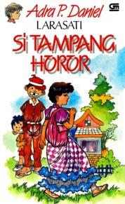 Larasati: Si Tampang Horor by Adra P. Daniel Cover