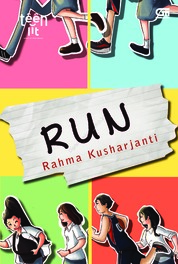 Cover TeenLit: Run oleh Rahma Kusharjanti