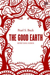 Cover House of Earth #1: Bumi yang Subur (The Good Earth) oleh Pearl S. Buck