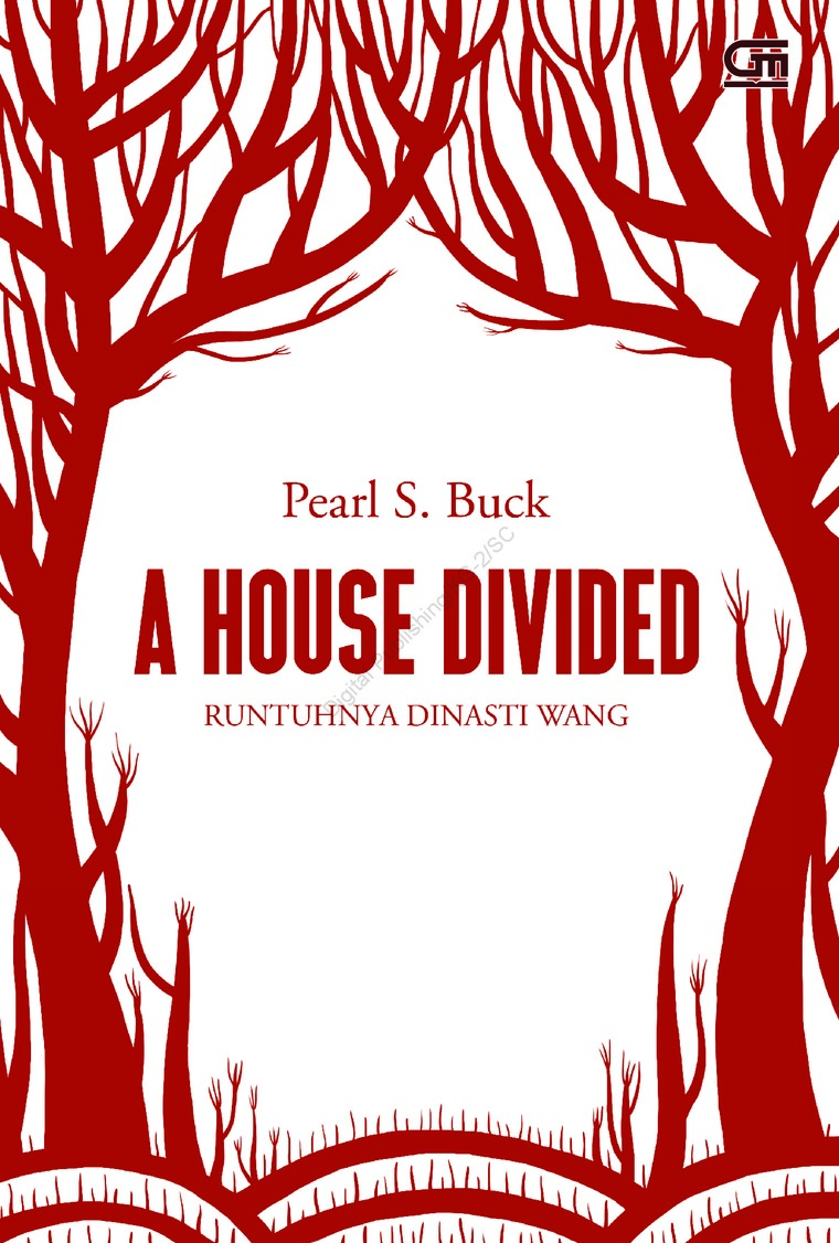 Buku Digital House of Earth #3: Runtuhnya Dinasti Wang (A House Divided) oleh Pearl S. Buck