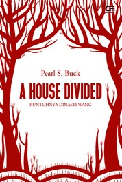 House of Earth #3: Runtuhnya Dinasti Wang (A House Divided) by Pearl S. Buck Cover