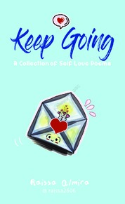 Cover Keep Going: A Collection of Self Love Poems (Full Color) oleh Raissa Almira