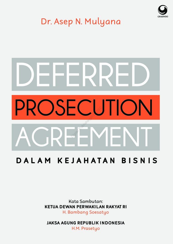 Deferred Presecution Agreement Dalam Kejahatan Bisnis by Dr. Asep N. Mulyana Digital Book