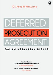 Deferred Presecution Agreement Dalam Kejahatan Bisnis by Dr. Asep N. Mulyana Cover