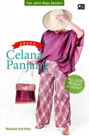Cover Yuk Jahit Baju Sendiri: Aneka Celana Panjang oleh Natalia Kartika