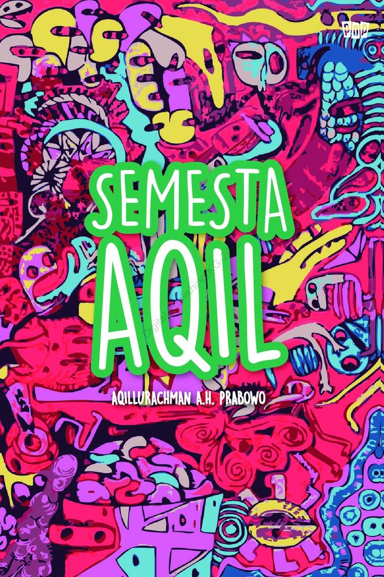 Semesta Aqil by Aqilurachman A.H. Prabowo Digital Book