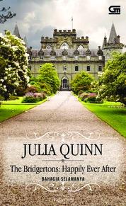 Cover Historical Romance: Bahagia Selamanya (The Bridgertons: Happily Ever After) oleh Julia Quinn