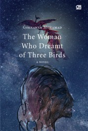 Cover The Woman Who Dreamt of Three Birds oleh Goenawan Mohammad