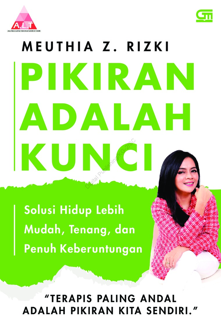Pikiran Adalah Kunci: Solusi Hidup Lebih Mudah, Tenang, dan Penuh Keberuntungan by Meuthia N. Rizki Digital Book