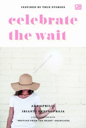 Celebrate the Wait by Ade Aprilia & Irianti Erning Pradja Cover