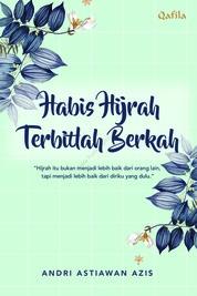 Cover Habis Hijrah Terbitlah Berkah : Mendekatkan Diri Kepada Ilahi, Menjadi Yang Lebih Baik Dari Hari Ke Hari oleh Andri Asiawan Aziz
