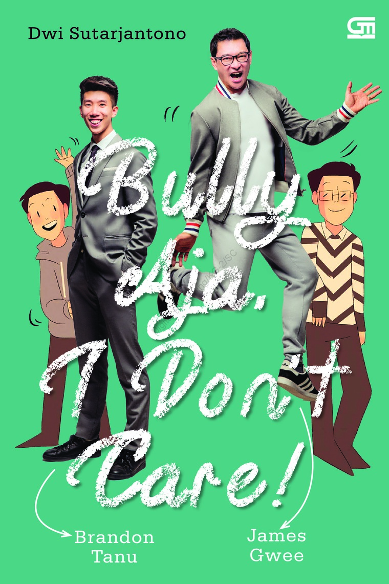 Buku Digital Bully Aja, I Dont Care oleh Dwi Sutarjantono