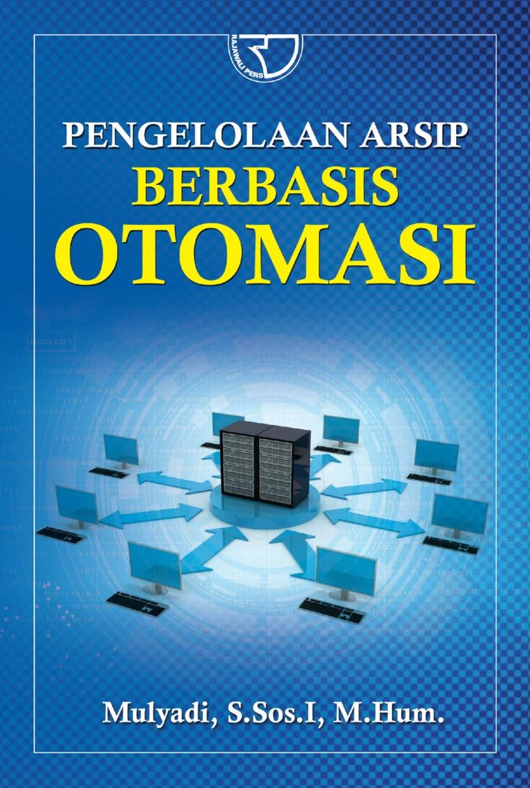 Pengelolaan Arsip Berbasis Otomasi by Mulyadi Digital Book