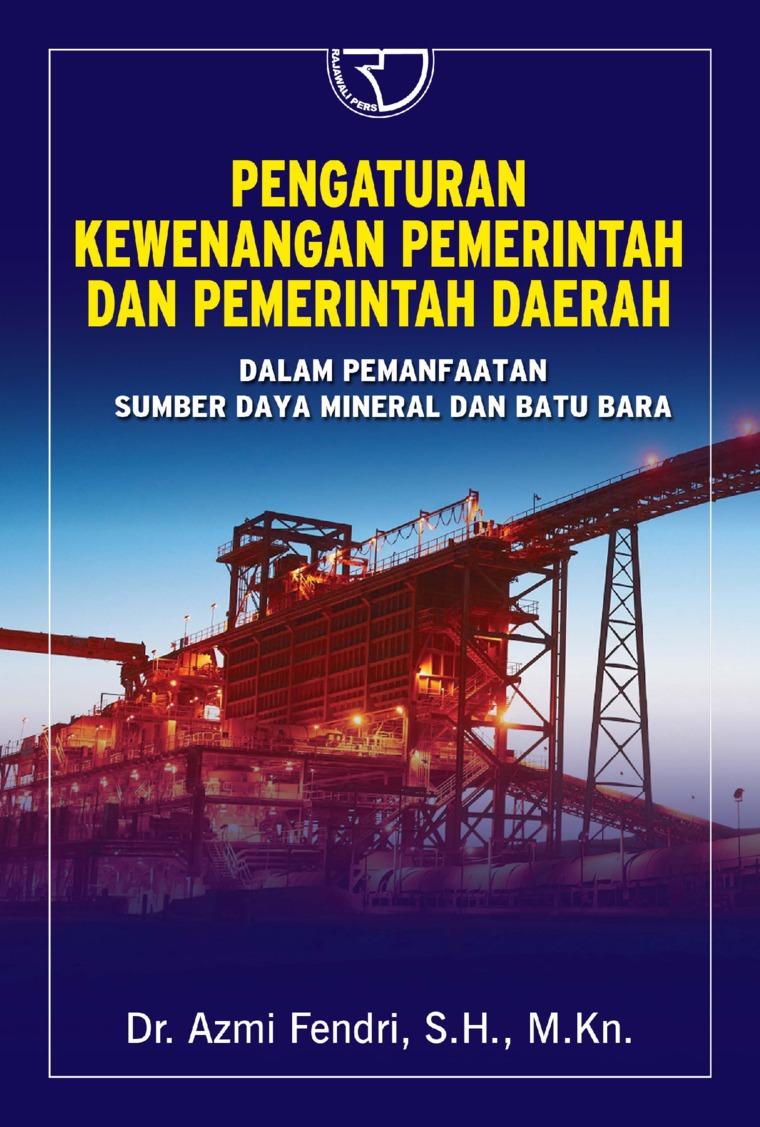 Buku Digital Pengaturan Kewenangan Pemerintah Dan Pemerintah Daerah oleh Azmi Fendri