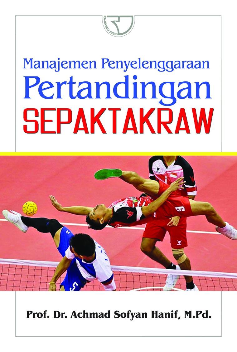 Manajemen Penyelenggaraan Pertandingan Sepak Takraw by Ahmad Sofyan Hanif Digital Book
