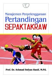 Cover Manajemen Penyelenggaraan Pertandingan Sepak Takraw oleh Ahmad Sofyan Hanif