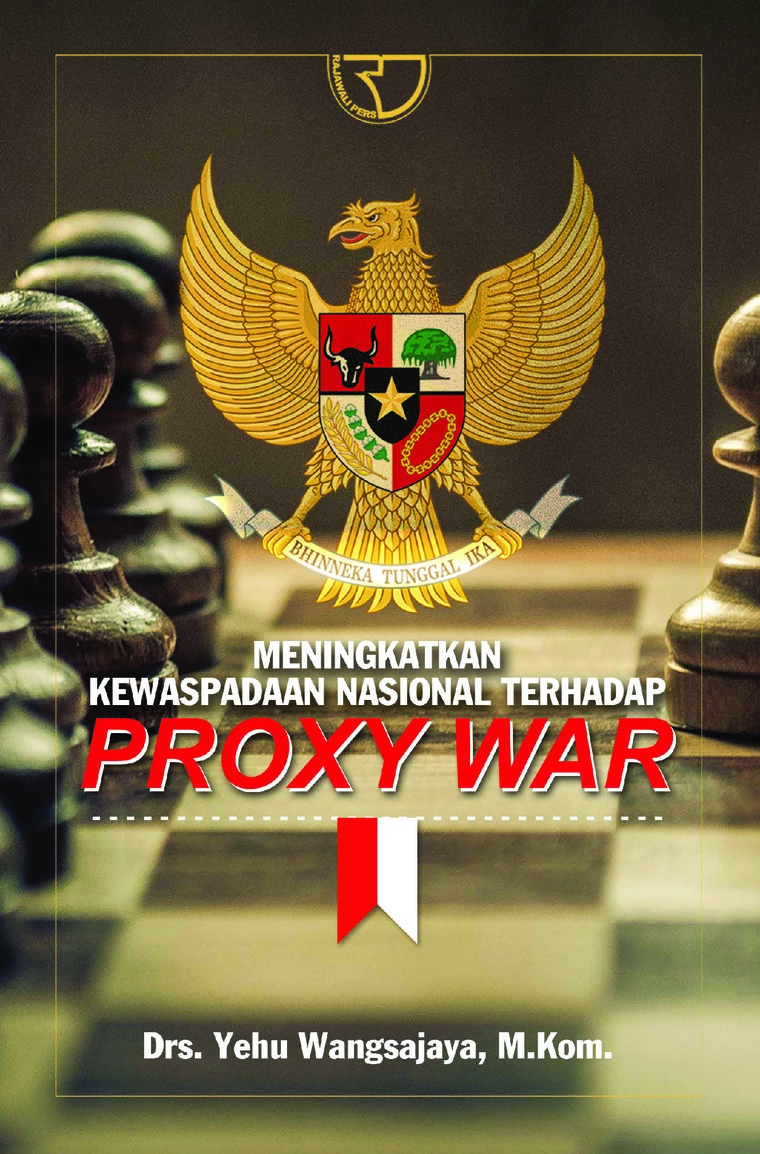 Buku Digital Meningkatkan Kewaspadaan Nasional Terhadap Proxi War oleh Yehu Wangsajaya