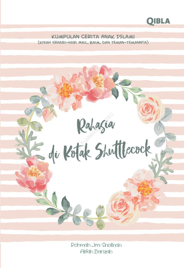 Buku Digital Rahasia di Kotak Shuttlecock oleh Rohmah Jimi S dan Alifah Barizah