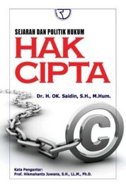 Cover Sejarah Dan Politik Hukum Hak Cipta oleh OK Saidin