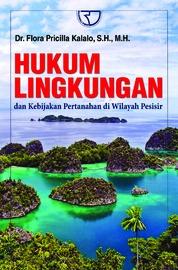 Cover Hukum Lingkungan Dan Kebijakan Pertanahan oleh Flora Pricilla Kalalo