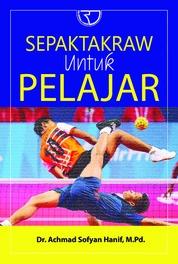 Cover Sepak Takraw Untuk Pelajar oleh Achmad Sofyan Hanif