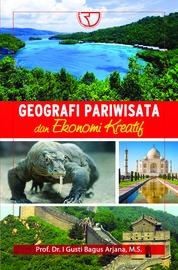 Geografi Pariwisata Dan Ekonomi Kreatif by I Gusti Bagus Arjana Cover