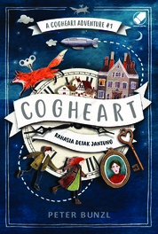 Cover A Cogheart Adventure #1 : Cogheart oleh Peter Bunzl