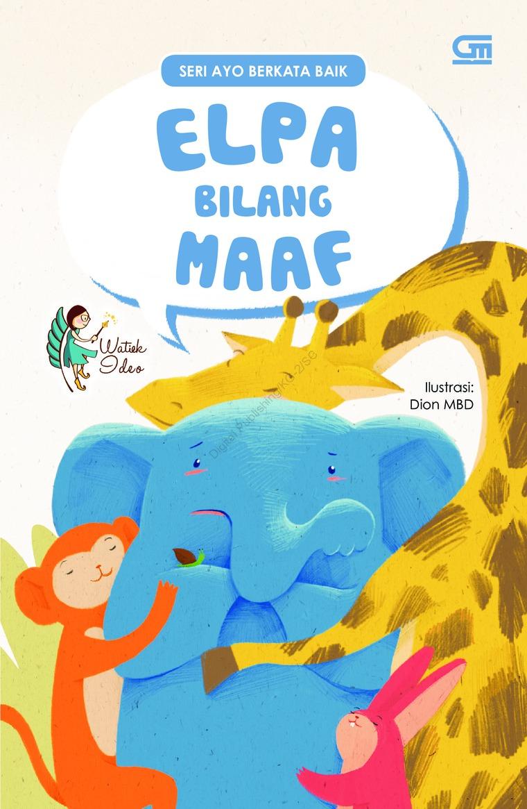 Buku Digital Ayo Berkata Baik: Elpa Bilang Maaf oleh Watiek Ideo