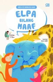 Cover Ayo Berkata Baik: Elpa Bilang Maaf oleh Watiek Ideo