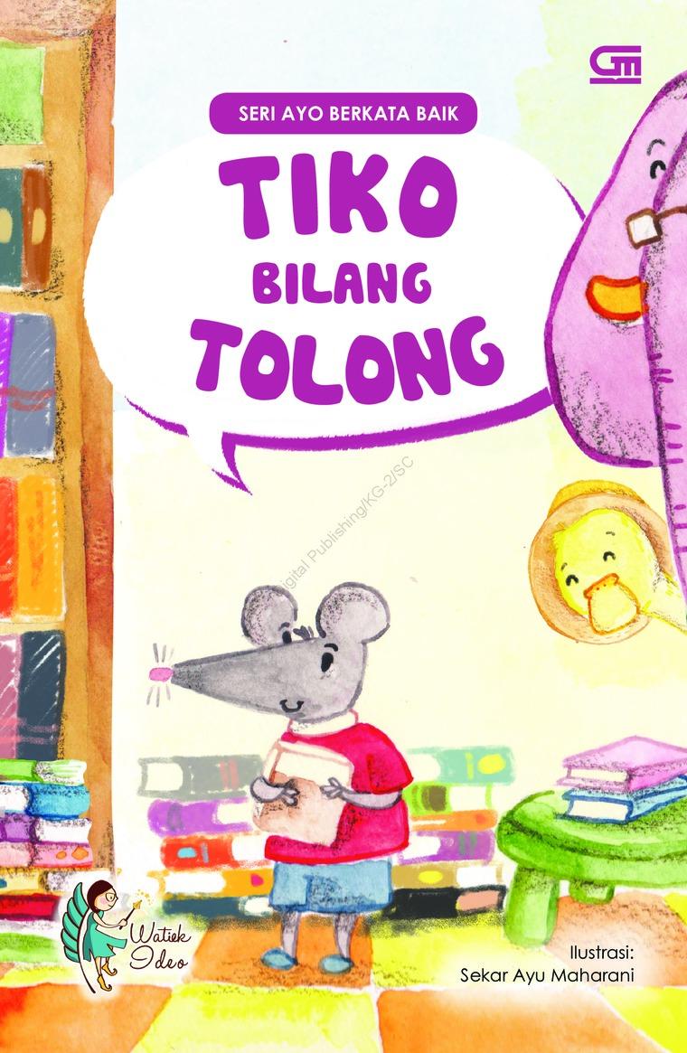 Buku Digital Ayo Berkata Baik: Tiko Bilang Tolong oleh Watiek Ideo