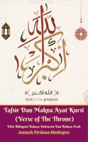 Tafsir Dan Makna Ayat Kursi (Verse of The Throne) Edisi Bilingual Bahasa Indonesia & Bahasa Arab by Jannah Firdaus Mediapro Cover