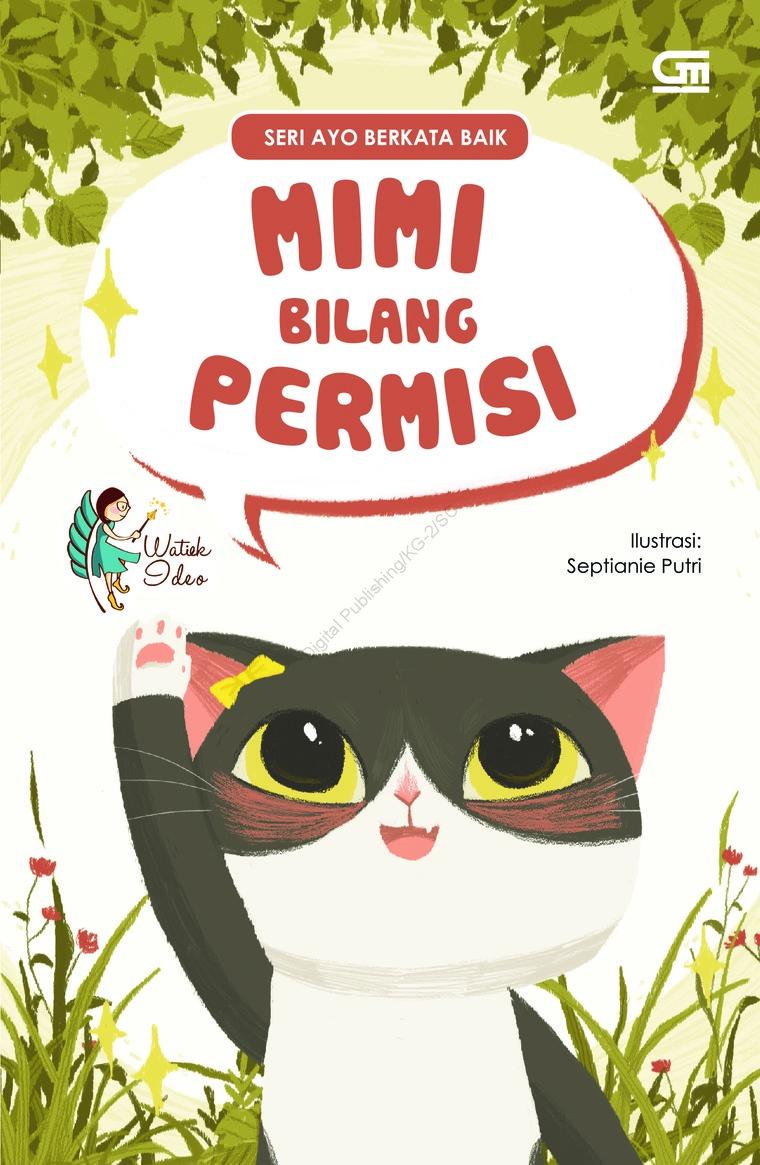 Buku Digital Ayo Berkata Baik: Mimi Bilang Permisi oleh Watiek Ideo