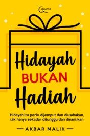 Cover Hidayah Bukan Hadiah oleh Akbar Malik