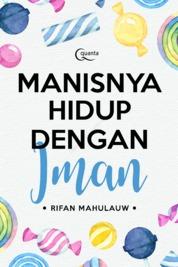 Cover Manisnya Hidup dengan Iman oleh Rifan Mahulauw