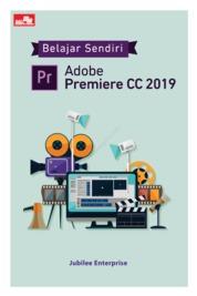 Cover Belajar Sendiri Adobe Premiere CC 2019 oleh Jubilee Enterprise