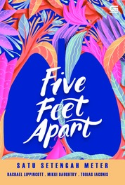Cover Young Adult: Satu Setengah Meter (Five Feet Apart) oleh Rachael Lippincott, Mikki Daughtry, Tobias Iaconis
