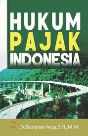 HUKUM PAJAK INDONESIA by Dr. Bustamar Ayza, S.H., M.M. Cover