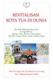 Cover Revitalisasi Kota Tua Di Dunia oleh Sri Pare Eni