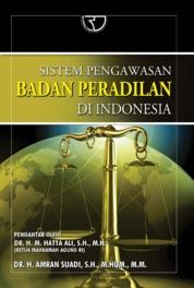 Cover Sistem Pengawasan Badan Peradilan di Indonesia oleh Dr. Drs. H. Amran Suadi, S.H., M.Hum., M.M.