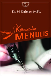 Cover Keterampilan Menulis oleh Dr. H. Dalman, M.Pd.